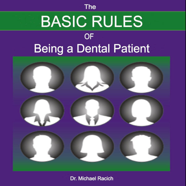 The Basic Rules of Being a Dental Patient : The...