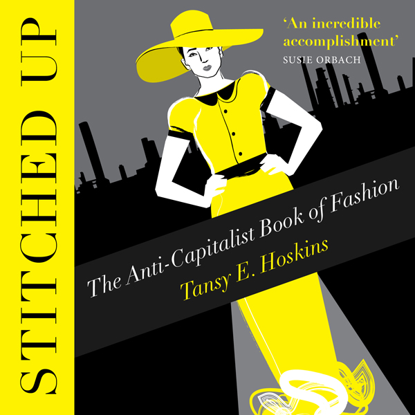 Stitched Up: The Anti-Capitalist Book of Fashio...
