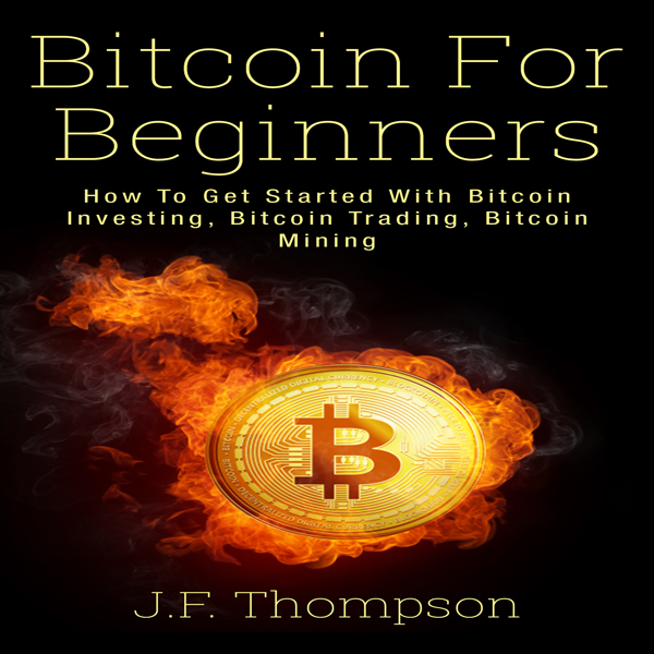 Bitcoin for Beginners: How to Get Started With ...