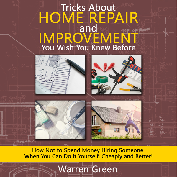 Tricks About Home Repair and Improvement You Wi...
