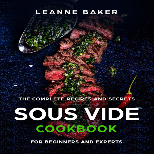 Sous Vide Cookbook: Incredible Sous Vide Cookin...