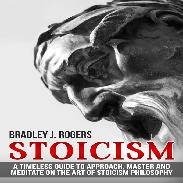 Stoicism: A Timeless Guide to Approach, Master ...