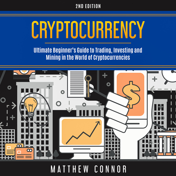 Cryptocurrency: Ultimate Beginner´s Guide to Tr...