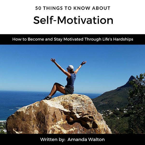 50 Things to Know About Self-Motivation: How to...