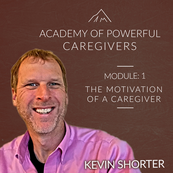 Academy of Powerful Caregivers: Module 1: The M...