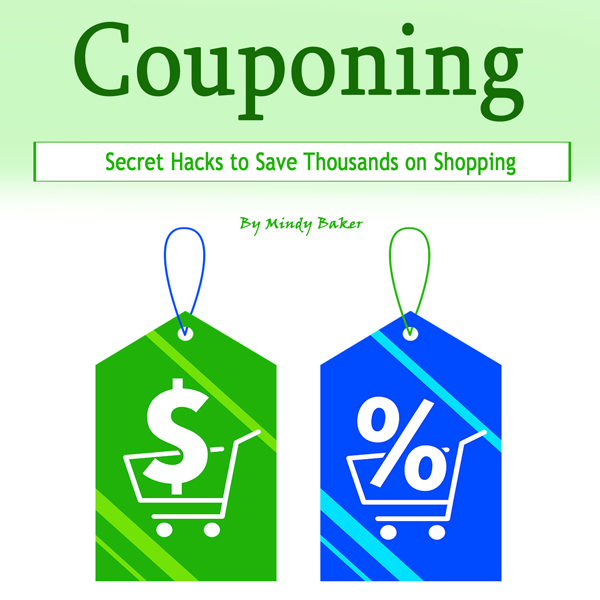 Couponing: Secret Hacks to Save Thousands on Sh...