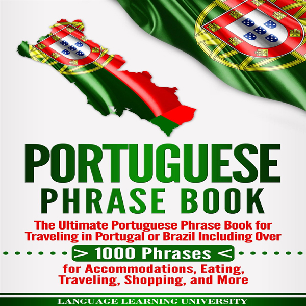 Portuguese Phrase Book: The Ultimate Portuguese...