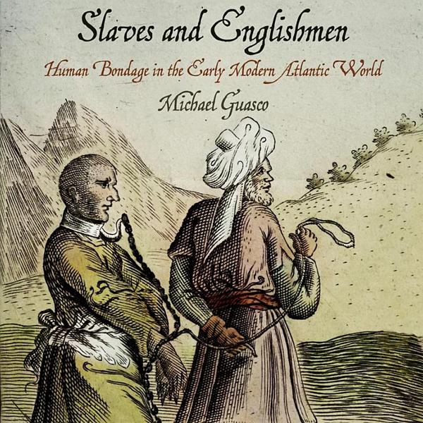 Slaves and Englishmen: Human Bondage in the Ear...