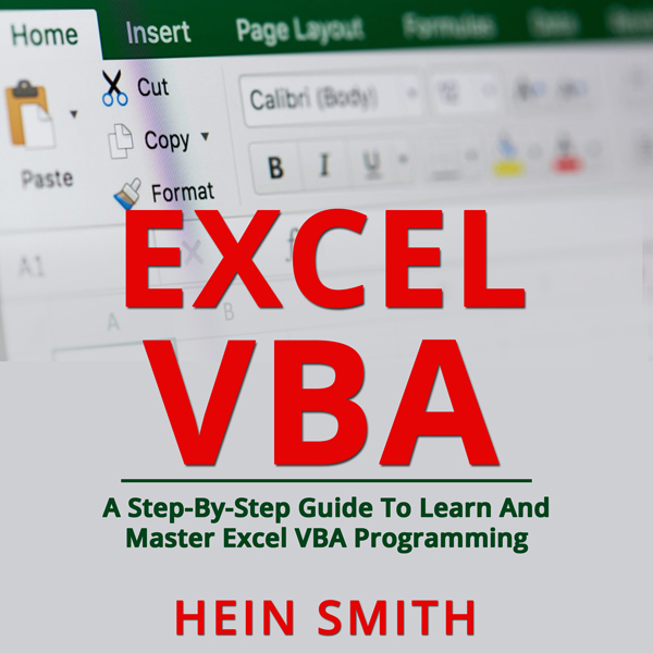 Excel VBA: A Step-By-Step Guide to Learn and Ma...