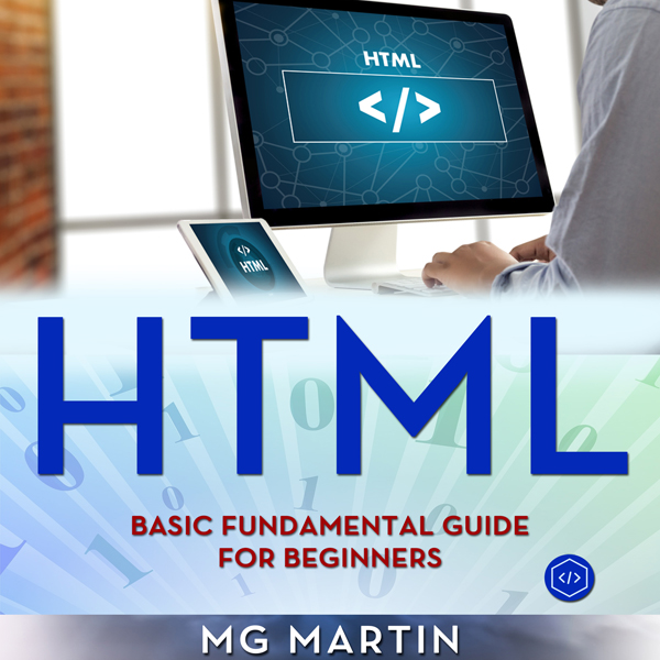 HTML: Basic Fundamental Guide for Beginners , H...
