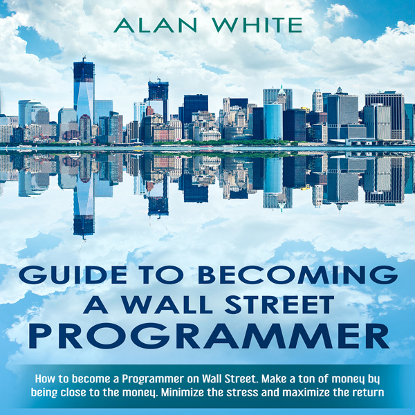 Guide to Becoming a Wall Street Programmer: How...
