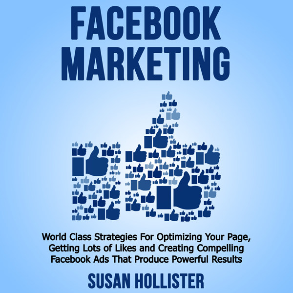 Facebook Marketing: World Class Strategies for ...