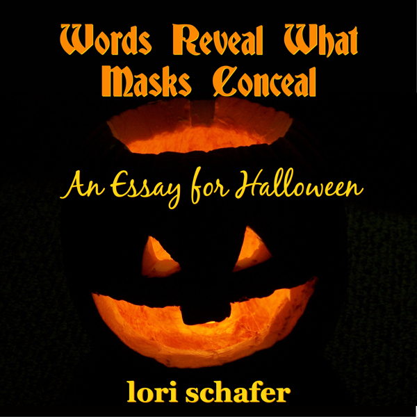 Words Reveal What Masks Conceal: An Essay for Halloween , Hörbuch, Digital, 1, 10min