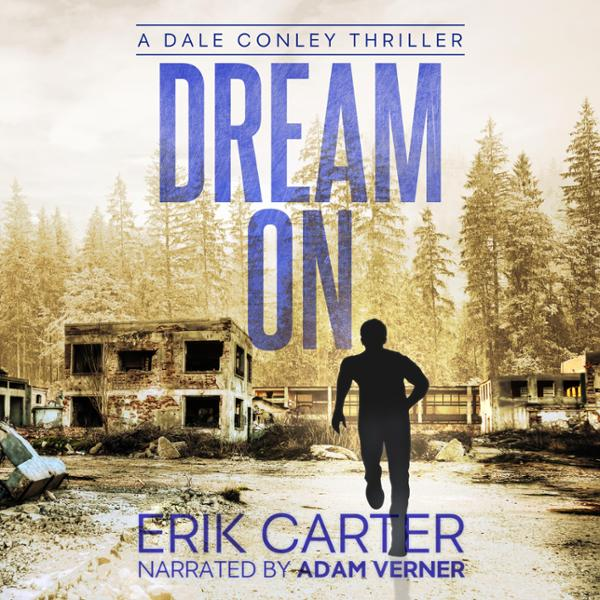 Dream On: Dale Conley Action Thrillers Series, ...