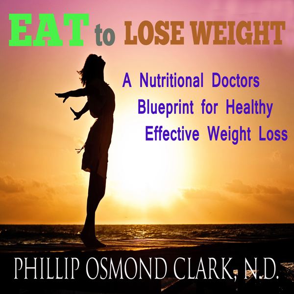Eat to Lose Weight: A Nutritional Doctors Bluep...
