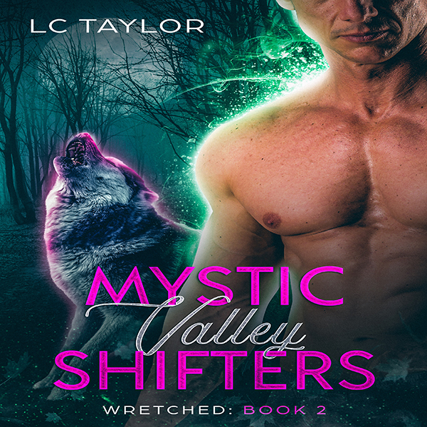 Wretched: Mystic Valley Shifters Series, Book 2...