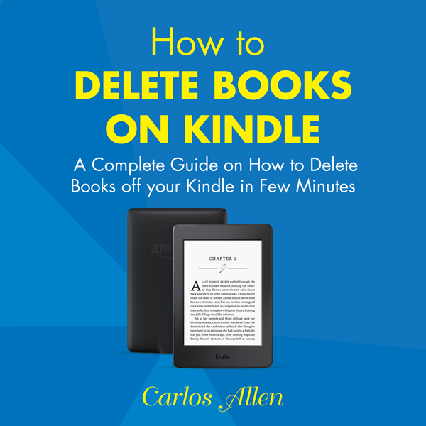 How to Delete Books on Kindle: A Complete Guide...