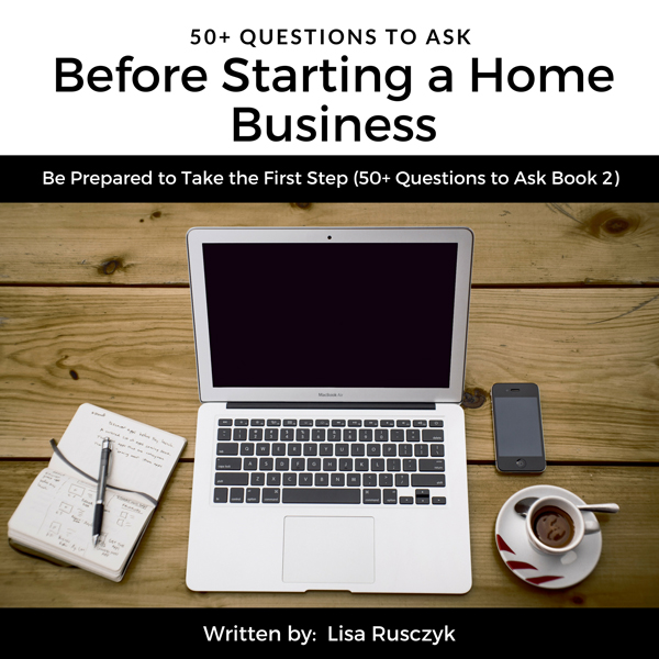 50+ Questions to Before Starting a Home Busines...