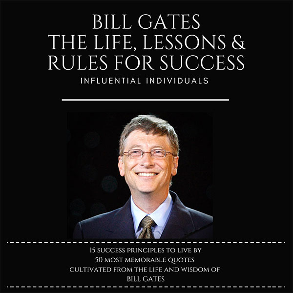 Bill Gates: The Life, Lessons & Rules for Succe...