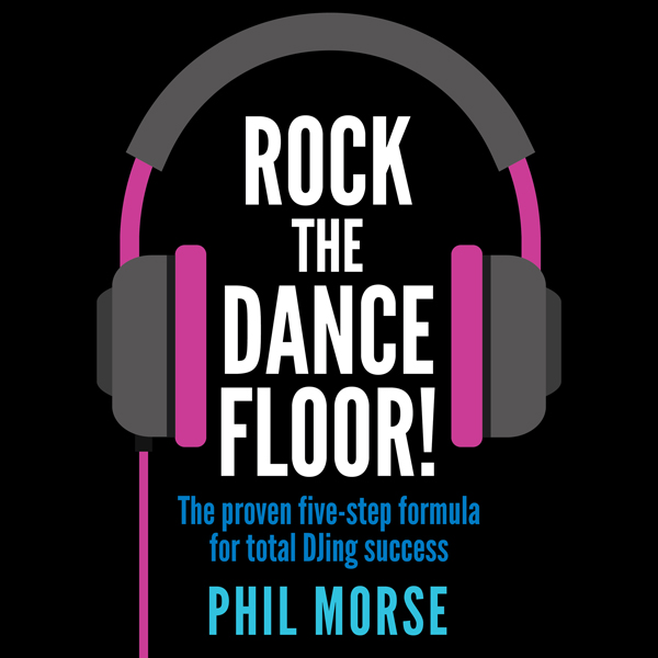 Rock the Dancefloor: The Proven Five-step Formu...
