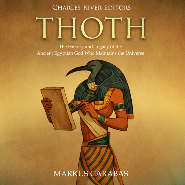 Thoth: The History and Legacy of the Ancient Eg...