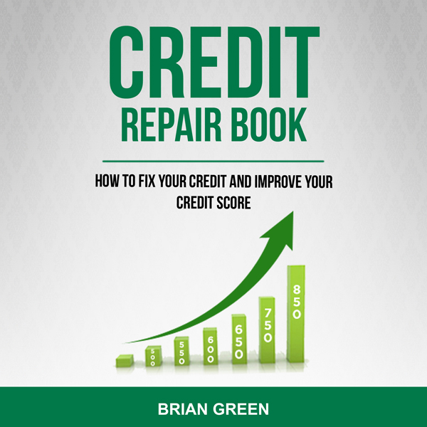 Credit Repair Book: How to Fix Your Credit and ...
