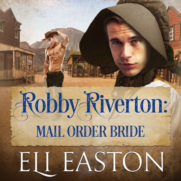 Robby Riverton: Mail Order Bride , Hörbuch, Dig...