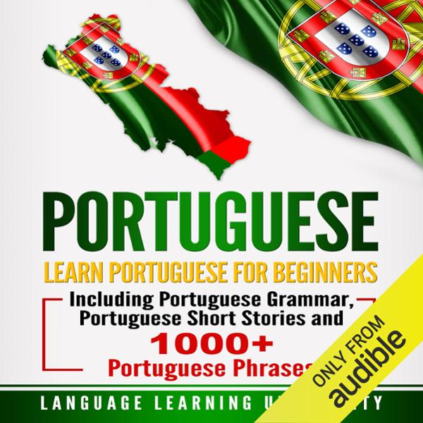 Portuguese: Learn Portuguese for Beginners Incl...