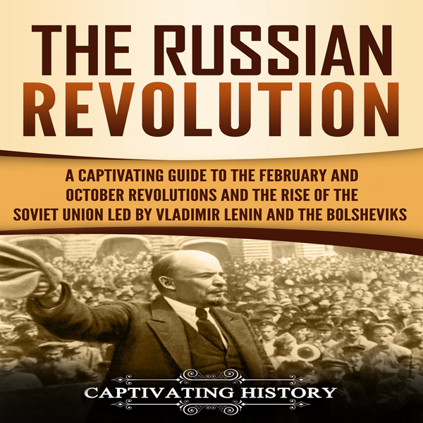 The Russian Revolution: A Captivating Guide to ...
