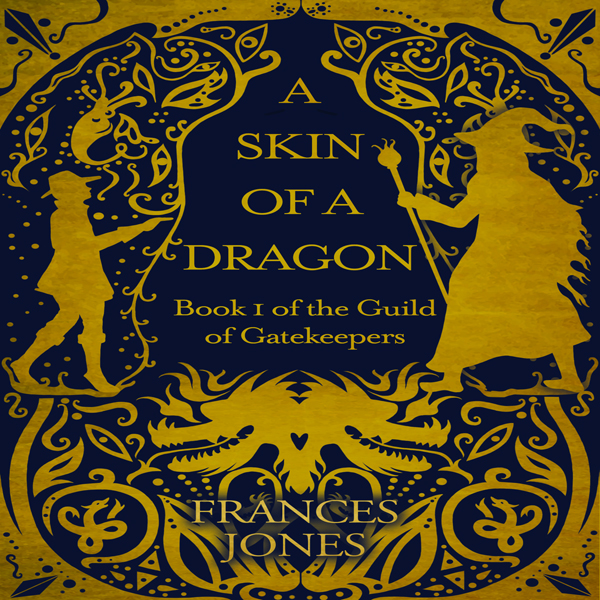 A Skin of a Dragon: The Guild of Gatekeepers, B...