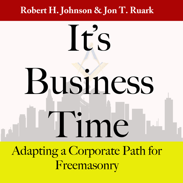 It´s Business Time: Adapting a Corporate Path for Freemasonry , Hörbuch, Digital, 1, 128min