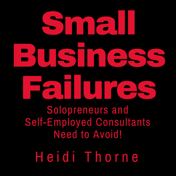 Small Business Failures Solopreneurs and Self-E...