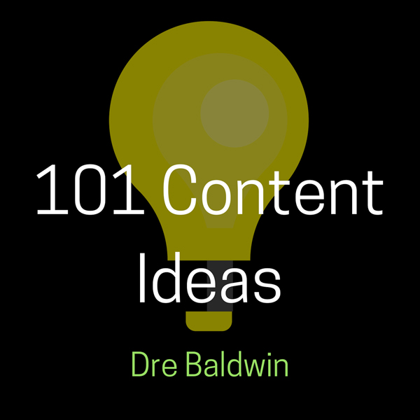 101 Content Ideas: Build Your Brand Through Cre...