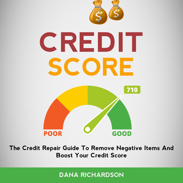 Credit Score: The Credit Repair Guide to Remove...
