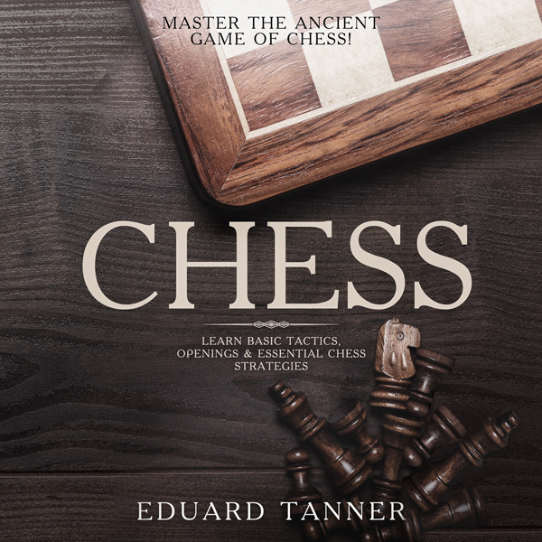 Chess: Master the Ancient Game of Chess! : Lear...