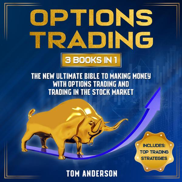 Options Trading: 3 Books in 1: The New Ultimate...