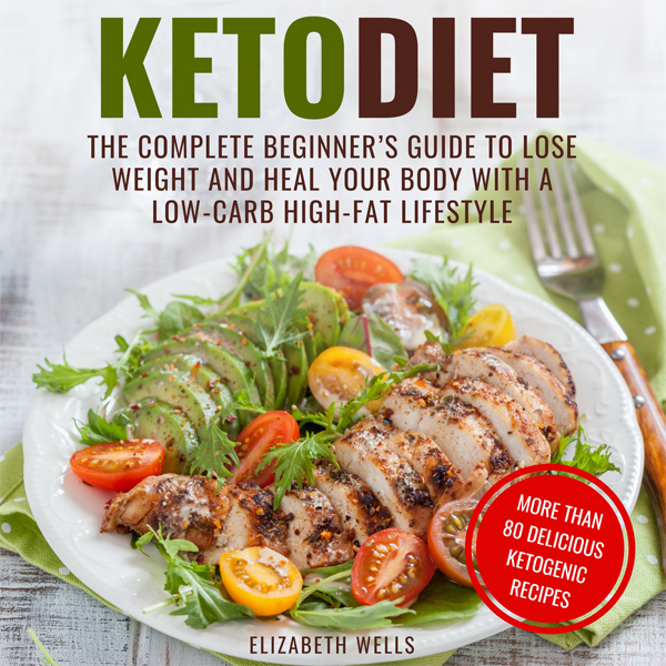 Keto Diet: The Complete Beginner's Guide to Los...