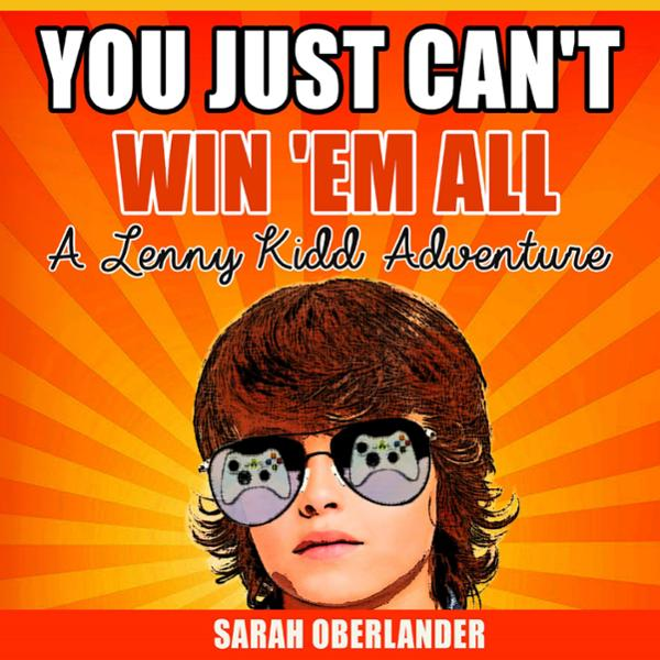 You Just Can´t Win ´Em All: A Lenny Kidd Adventure (The Adventures of Lenny Kidd, Book 1) , Hörbuch, Digital, 1, 150min