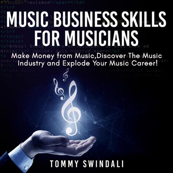 Music Business Skills for Musicians: Make Money from Music, Discover the Music Industry and Explode Your Music Career! , Hörbuch, Digital, 1, 183min