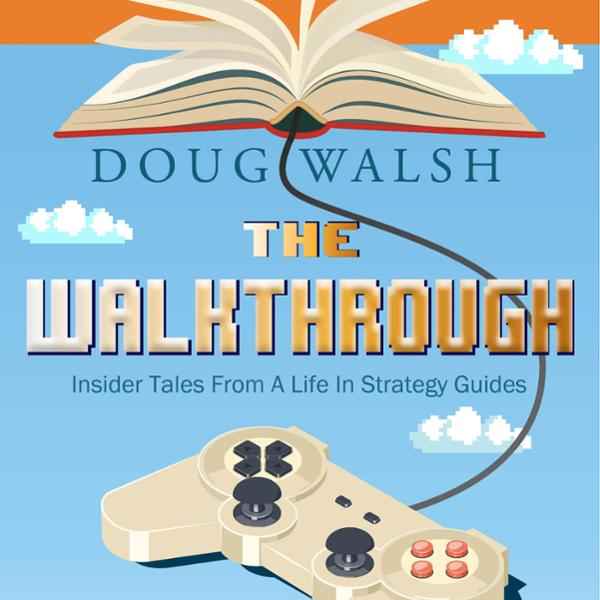 The Walkthrough: Insider Tales from a Life in Strategy Guides , Hörbuch, Digital, 1, 191min