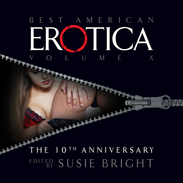 The Best American Erotica: The 10th Anniversary...