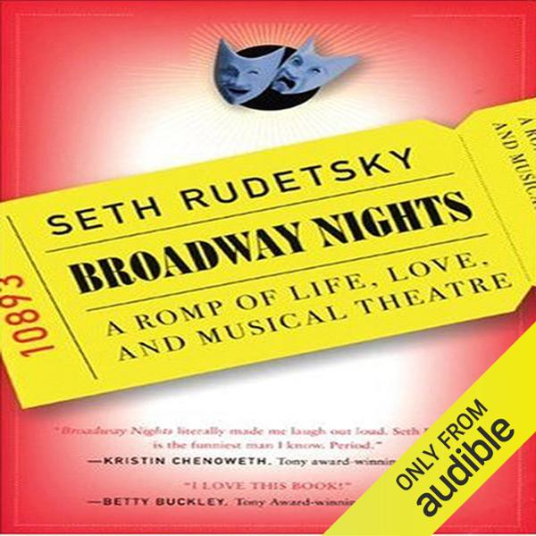 Broadway Nights: A Romp of Life, Love, and Musi...