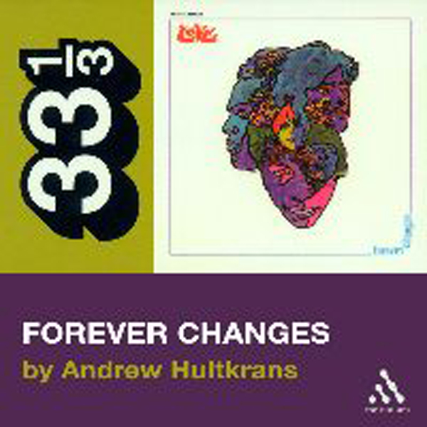 Love´s Forever Changes (33 1/3 Series) , Hörbuc...