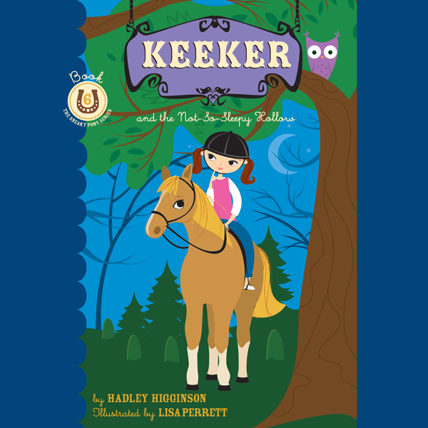 Keeker and the Not So Sleepy Hollow: The Sneaky...