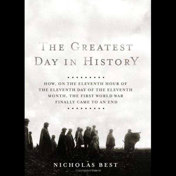 The Greatest Day in History: How the First Worl...