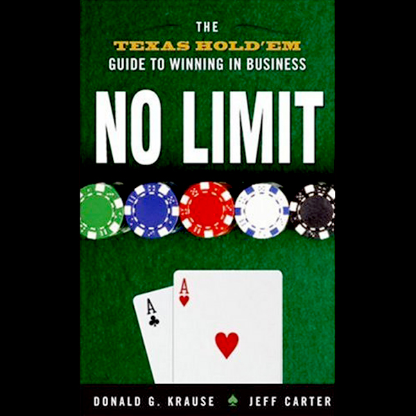 No Limit: The Texas Hold ´Em Guide to Winning i...