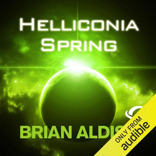 Helliconia Spring: The Helliconia Trilogy, Book 1 , Hörbuch, Digital, 1, 1071min