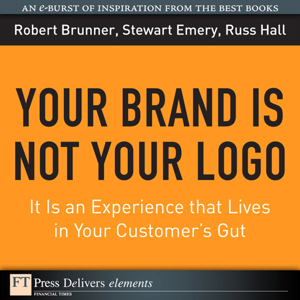 You Brand Is Not Your Logo: It Is an Experience...