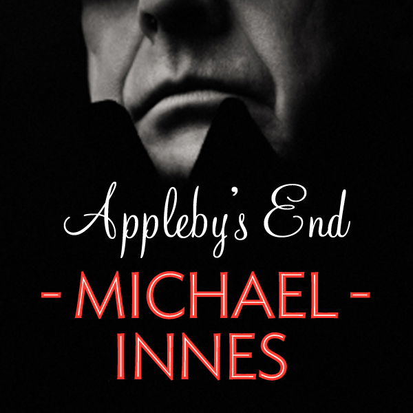 Appleby´s End: An Inspector Appleby Mystery , H...