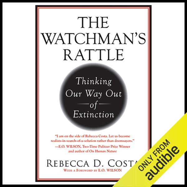 The Watchman´s Rattle: Thinking Our Way Out of ...